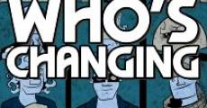 Película Who's Changing: An Adventure in Time with Fans