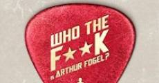 Who the F**K Is Arthur Fogel streaming
