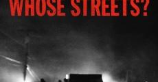Ver película Whose Streets?