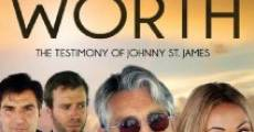 Worth: The Testimony of Johnny St. James film complet