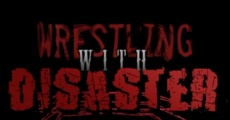 Filme completo Wrestling with Disaster