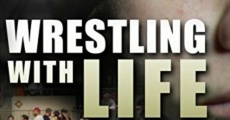 Película Wrestling with Life