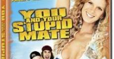 Ver película You and Your Stupid Mate