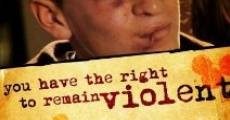 Película You Have the Right to Remain Violent