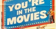 Película You're in the Movies