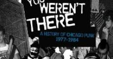 Película You Weren't There: A History of Chicago Punk 1977 to 1984