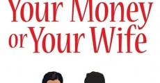 Your Money or Your Wife streaming