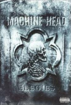 Machine Head: Elegies online