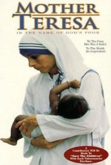 Mother Teresa: In the Name of God's Poor on-line gratuito