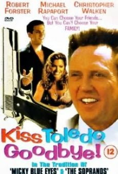 Kiss Toledo Goodbye online