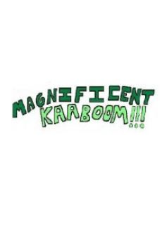Watch Magnificent Kaaboom!!! online stream