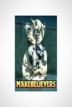 Makebelievers online streaming