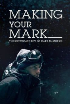 Ver película Making Your Mark: The Snowboard Life of Mark McMorris