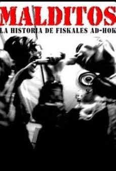 Malditos, la historia de Fiskales ad hok on-line gratuito