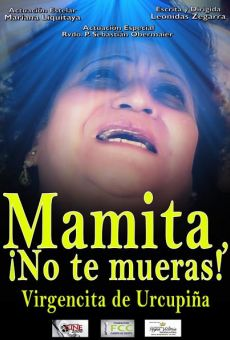 Película: Mamita ¡No te mueras! Virgencita de Urkupiña