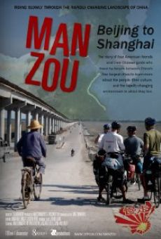 Man Zou: Beijing to Shanghai on-line gratuito