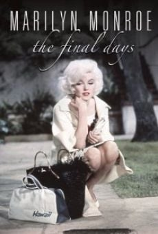 Marilyn Monroe: The Final Days on-line gratuito