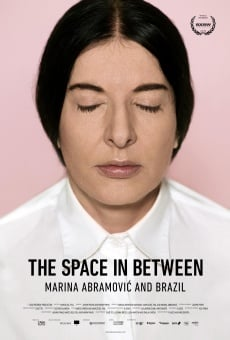 The Space in Between: Marina Abramovic and Brazil en ligne gratuit