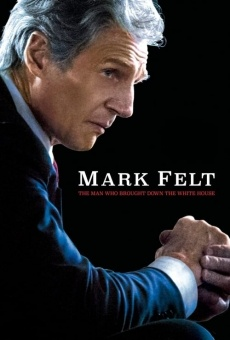 Mark Felt: The Man Who Brought Down the White House on-line gratuito