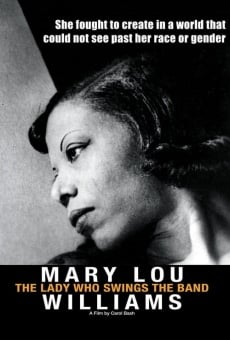 Mary Lou Williams: The Lady Who Swings the Band on-line gratuito
