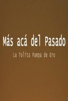 Ver película Más acá del pasado, la Tolita Pampa de Oro