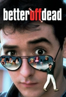 Better Off Dead... on-line gratuito