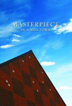 Masterpiece in a Mill Town online streaming
