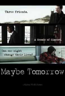 Película: Maybe Tomorrow