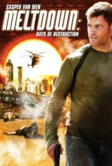 Película: Meltdown: Days of Destruction