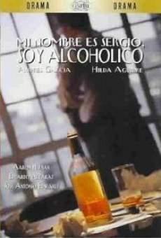 Película: Mi nombre es Sergio, soy alcohólico