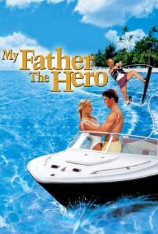 My Father the Hero (aka My father, ce héros) on-line gratuito