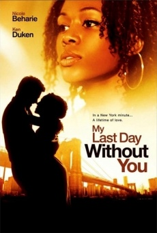 Watch My Last Day Without You online stream