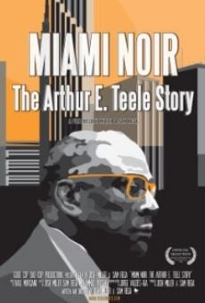 Miami Noir: The Arthur E. Teele Story on-line gratuito