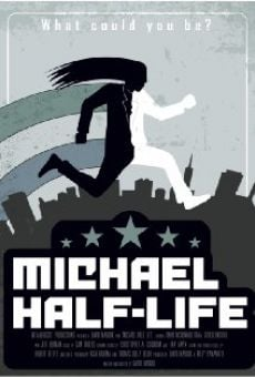 Michael Half-Life online streaming