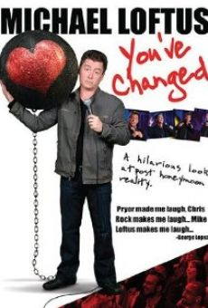 Michael Loftus: You've Changed en ligne gratuit