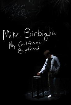 Mike Birbiglia: My Girlfriend's Boyfriend online