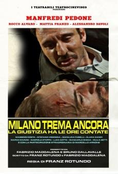 Milano Trema Ancora: la giustizia ha le ore contate en ligne gratuit