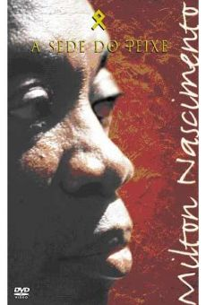 Milton Nascimento - A Sede do Peixe on-line gratuito