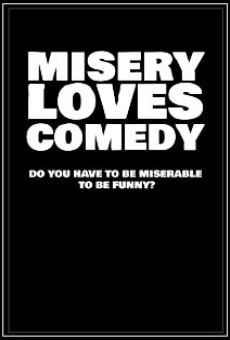 Misery Loves Comedy on-line gratuito
