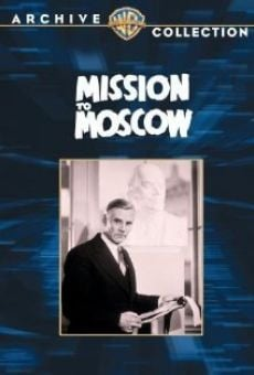 Mission to Moscow on-line gratuito