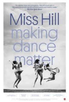 Miss Hill: Making Dance Matter online free