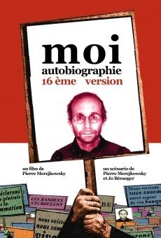 Ver película Moi autobiographie, 16ème version