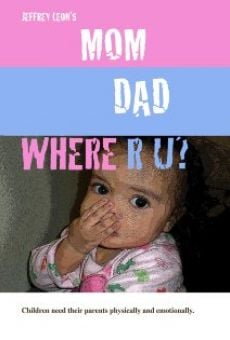 Película: Mom Dad Where R U?