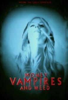 Money, Vampires & Weed en ligne gratuit