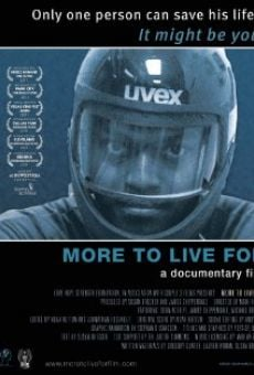 More to Live For on-line gratuito