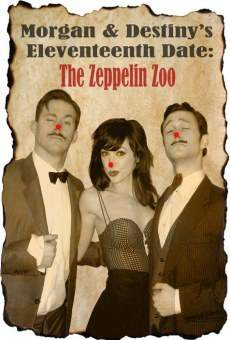 Película: Morgan and Destiny's Eleventeenth Date: The Zeppelin Zoo