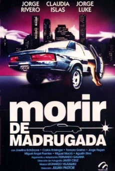 Morir de madrugada online streaming