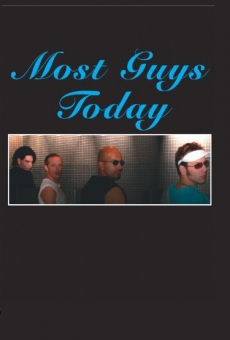 Ver película Most Guys Today