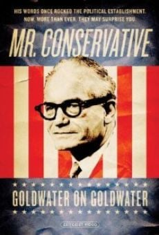 Película: Mr. Conservative: Goldwater on Goldwater