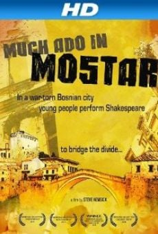 Much Ado in Mostar on-line gratuito
